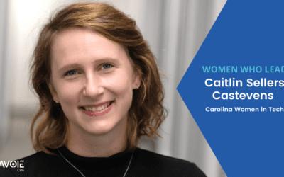 Women Who Lead: Caitlin Sellers Castevens with Carolina Women in Tech