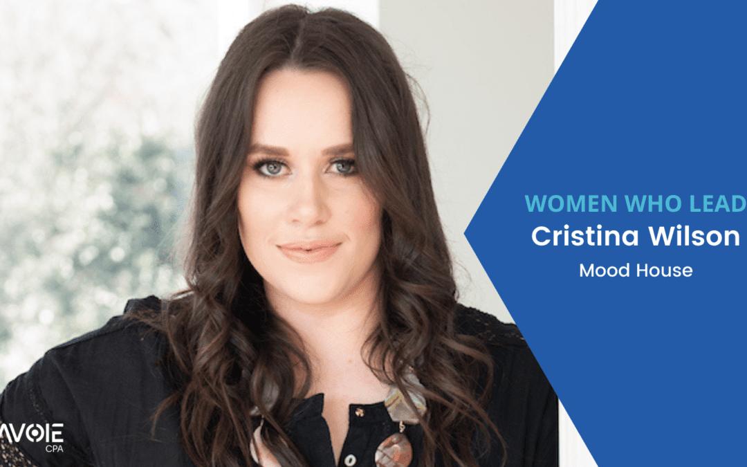 Women Who Lead: Cristina Wilson with Mood House